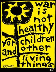 Lorriane Schneider's poster for War Is Not Healthy For Children and Other Living Things
